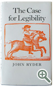 The Case For Legibility by John Ryder